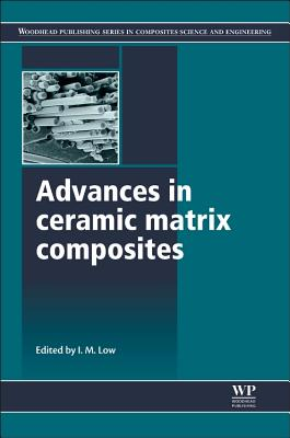 Advances in Ceramic Matrix Composites By Low, Jim (EDT)