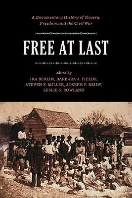 Free at Last By Berlin, Ira/ Fields, Barbara J./ Miller, Steven F. (CON)